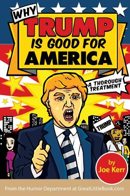 Why Trump Is Good for America Cover Image