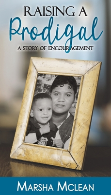 Raising A Prodigal: A Story of Encouragement Cover Image