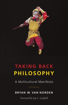 Taking Back Philosophy: A Multicultural Manifesto Cover Image