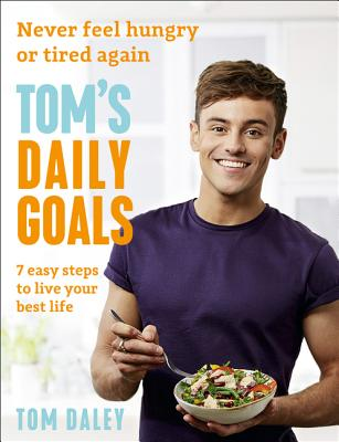 Tom's Daily Goals: Never Feel Hungry or Tired Again Cover Image