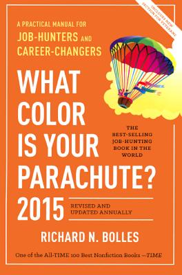 What Color Is Your Parachute 2015: A Practical Manual for Job-Hunters and Career-Changers: A Practical Manual for Job Hunters and Career Changers Cover Image