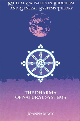 Mutual Causality in Buddhism and General Systems Theory: The Dharma of Natural Systems Cover Image