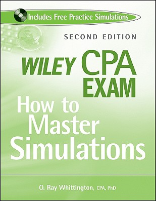 Wiley CPA Exam: How to Master Simulations [With CDROM] (Wiley CPA Exam: How to Master Simulations (W/CD)) Cover Image