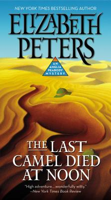 The Last Camel Died at Noon (Amelia Peabody #6) Cover Image