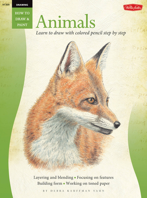 Drawing: Animals in Colored Pencil: Learn to draw with colored pencil step by step (How to Draw & Paint) Cover Image