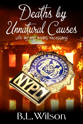 Deaths by Unnatural Causes: life by any means necessary Cover Image