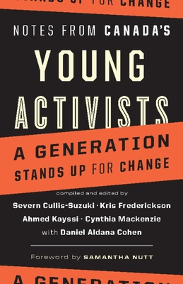 Notes from Canada's Young Activists: A Generation Stands Up for Change Cover Image