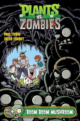 Plants vs. Zombies by Paul Tobin and Jacob Chabot