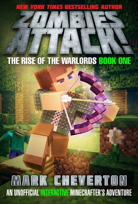 Zombies Attack!: The Rise of the Warlords Book One: An Unofficial Interactive Minecrafter's Adventure Cover Image