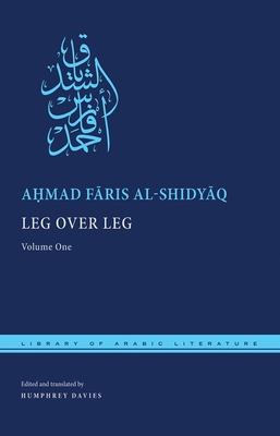 Leg Over Leg: Volume One (Library of Arabic Literature #6) Cover Image
