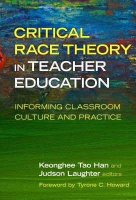 Critical Race Theory in Teacher Education: Informing Classroom Culture and Practice Cover Image
