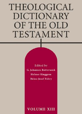 Theological Dictionary of the Old Testament, Volume XIII Cover Image