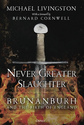 Never Greater Slaughter: Brunanburh and the Birth of England Cover Image
