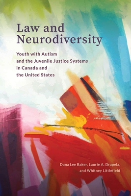 Law and Neurodiversity: Youth with Autism and the Juvenile Justice Systems in Canada and the United States Cover Image