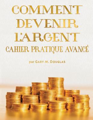 Comment Devenir L'Argent Cahier Pratique Avance - Advanced Money Workbook French Cover Image