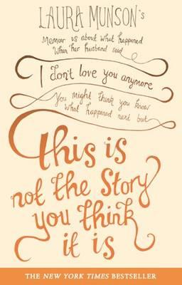 Cover for This Is Not the Story You Think It Is