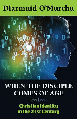 When the Disciple Comes of Age: Christian Identity in the Twenty-First Century Cover Image