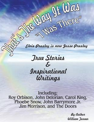 That, s the way it was-I was there.: true stories elvis presley is now jesse presley & poetry Cover Image