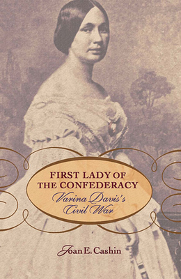 First Lady of the Confederacy: Varina Davis's Civil War Cover Image