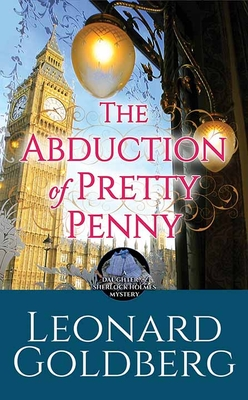 The Abduction of Pretty Penny: A Daughter of Sherlock Holmes Mystery Cover Image