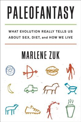 Paleofantasy: What Evolution Really Tells Us about Sex, Diet, and How We Live Cover Image
