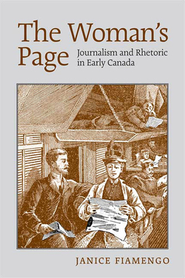 The Woman's Page: Journalism and Rhetoric in Early Canada Cover Image