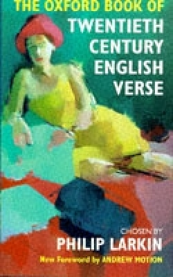 The Oxford Book of Twentieth Century English Verse (Oxford Books of Verse) Cover Image