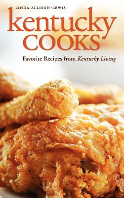 Kentucky Cooks: Favorite Recipes from Kentucky Living Cover Image