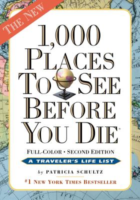 1,000 Places to See Before You Die: Completely Revised and Updated with Over 200 New Entries Cover Image