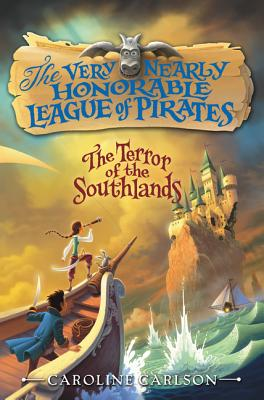 The Terror of the Southlands (Very Nearly Honorable League of Pirates #2) Cover Image