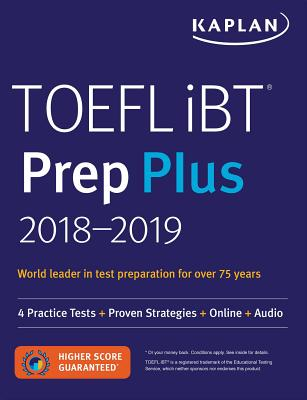 TOEFL iBT Prep Plus 2018-2019: 4 Practice Tests + Proven Strategies + Online + Audio (Kaplan Test Prep) Cover Image