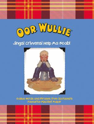 Oor Wullie: Jings, Crivens and Help Ma Boab! Cover Image