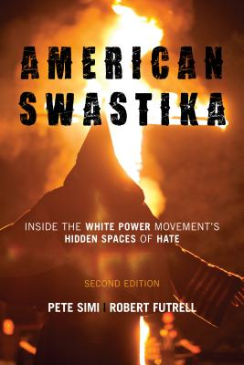 American Swastika: Inside the White Power Movement's Hidden Spaces of Hate, Second Edition (Violence Prevention and Policy) Cover Image