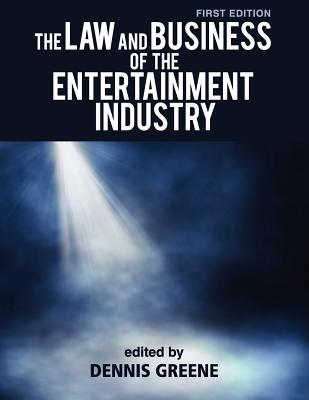The Law and Business of the Entertainment Industry Cover Image