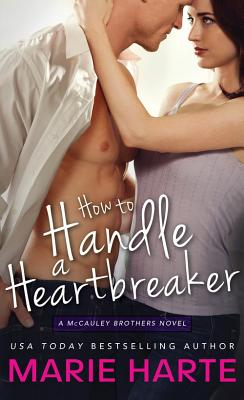 How to Handle a Heartbreaker (McCauley Brothers Novels #2) Cover Image
