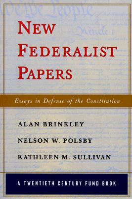 New Federalist Papers: Essays in Defense of the Constitution Cover Image
