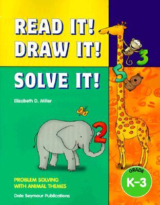 33803 Read It! Draw It! Solve It!: Animal Themes Teacher Resource Manual Kindergarten Through Grade 3 Cover Image
