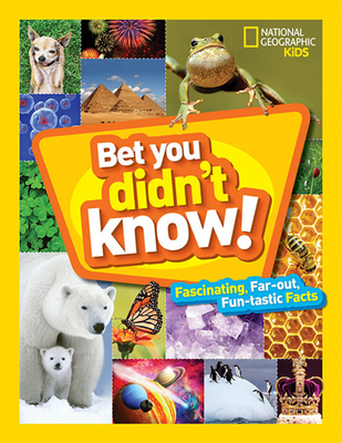 Bed You Didn't Know! Fascinating Far-out Fun-tastic Facts by National Geographic Kids
