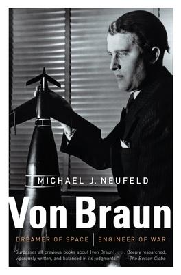 Von Braun: Dreamer of Space, Engineer of War Cover Image