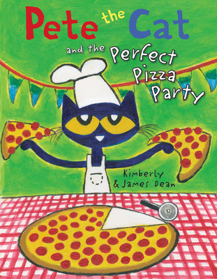 Pete the Cat and the Perfect Pizza Party Cover Image