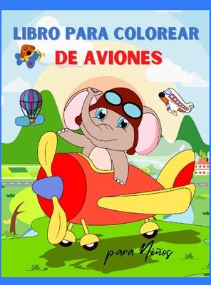 Libro para Colorear de Aviones para Niños: Libro para Colorear de Aviones para Niños mayores de 3 años Página grande 8.5 x 11 Cover Image