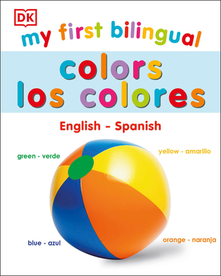 My First Bilingual Colors: Los Colores Cover Image
