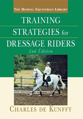 Training Strategies for Dressage Riders (Howell Equestrian Library) Cover Image