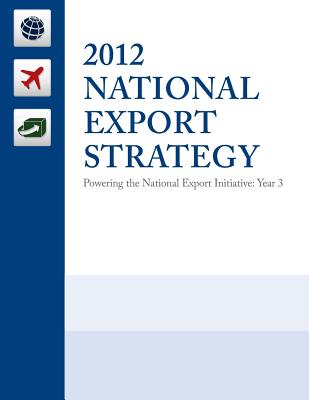 2012 National Export Strategy: Powering the National Export Initiative Cover Image