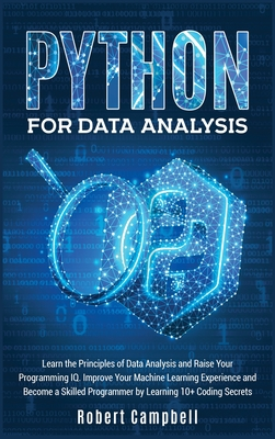 Python for Data Analysis: Learn The Principles of Data Analysis and Raise Your Programming IQ. Improve Your Machine Learning Experience and Beco Cover Image