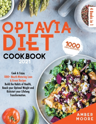Optavia Diet Cookbook 2021: 4 Books in 1: Cook & Enjoy 1000+ Mouth-Watering Lean & Green Recipes - Build the Habits of Health, Reach your Optimal Cover Image