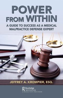 Power from Within: A Guide to Success as a Medical Malpractice Defense Expert Cover Image