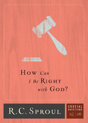 How Can I Be Right with God? (Crucial Questions #26) Cover Image