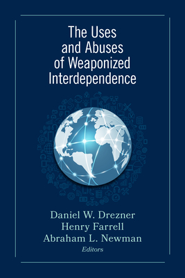 The Uses and Abuses of Weaponized Interdependence Cover Image