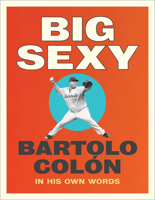Big Sexy: In His Own Words Cover Image